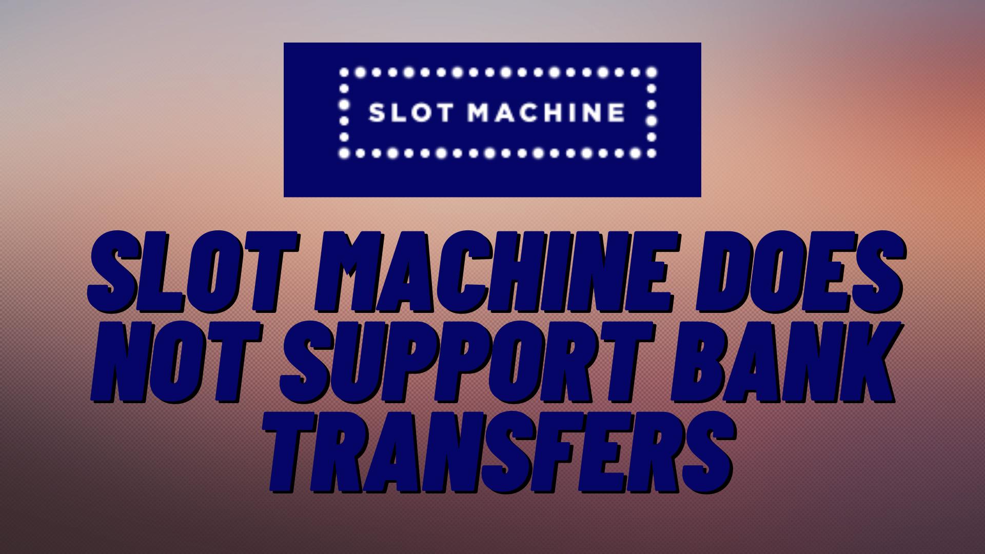 Slot Machine Casino Bank Options