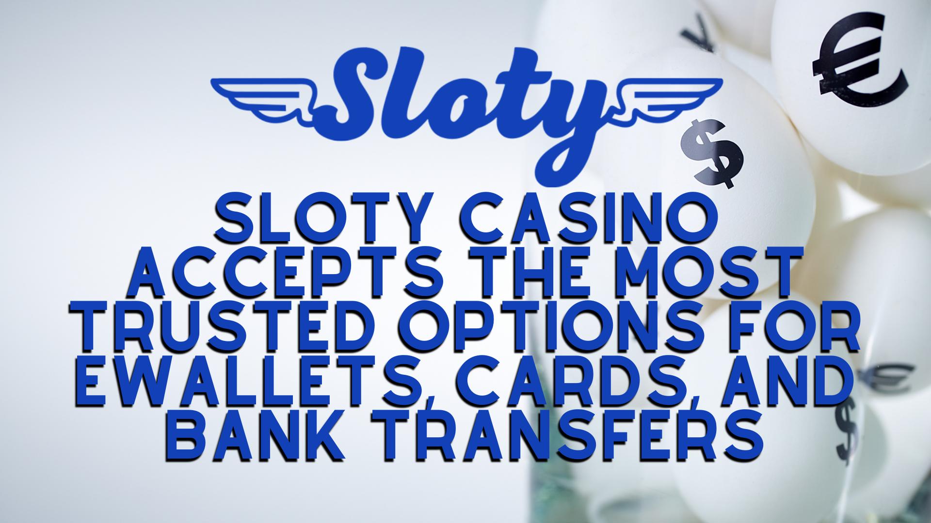 Sloty Casino Banking Transfer